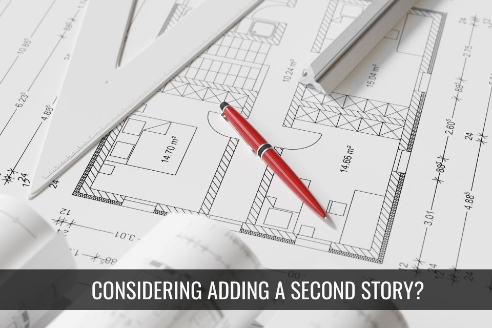 Things to Consider Before Adding a Second Story