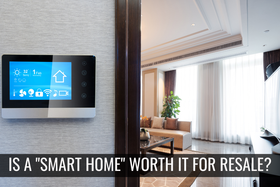 """Investment to Make your Home a """"Smart Home"""" Worth it for Resale?"""