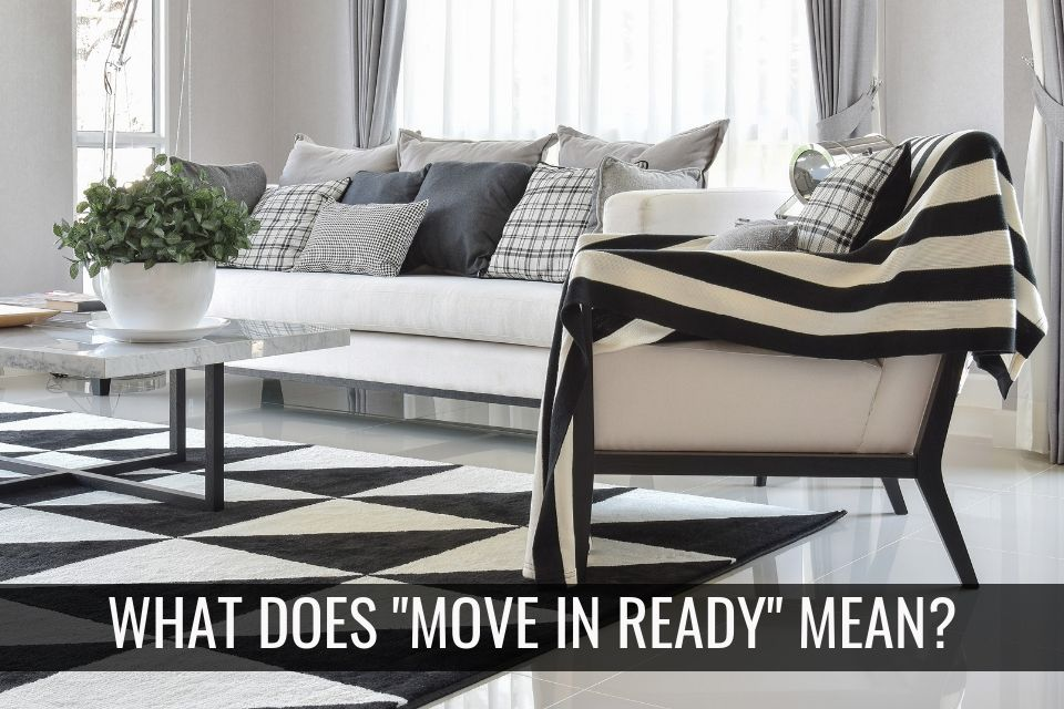 """What Does """"Move-in Ready"""" Really Mean?"""