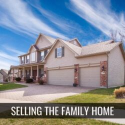 Selling the Family Home?