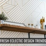 Fresh Eclectic Design Trends for 2021