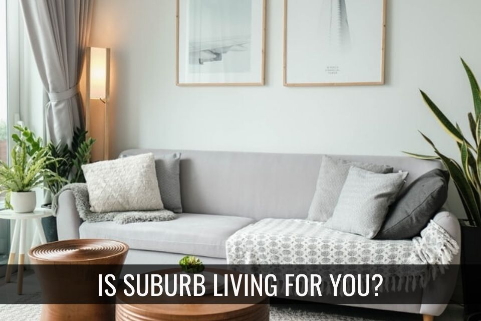 Is the Suburbs right for you?