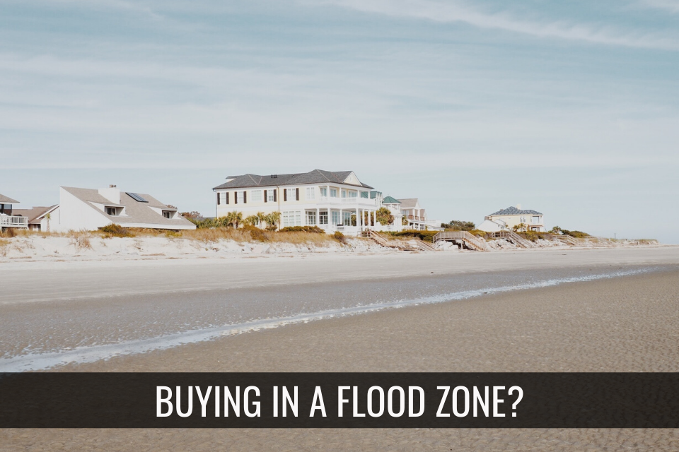 Buying in a Flood Zone?